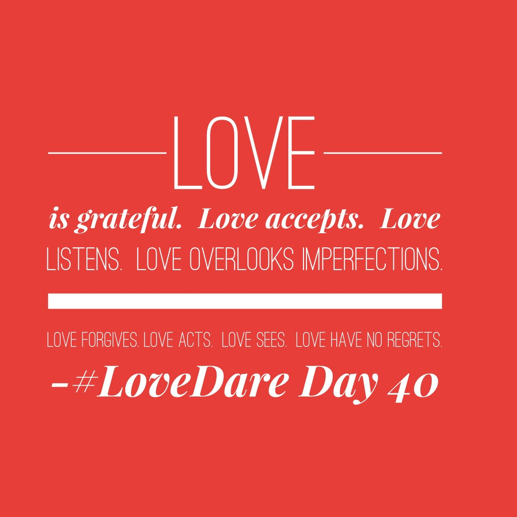 the love dare 40 days love The love dare is a non-fiction marriage-related book written by alex and  stephen kendrick it is a 40-day christian devotional designed to strengthen  marriages.